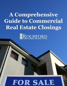 A Comprehensive Guide to Commercial Real Estate Closings